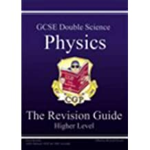 GCSE Double Science: Physics Revision Guide - Higher Pt. 1 & 2 (Higher Level Revision Guide)