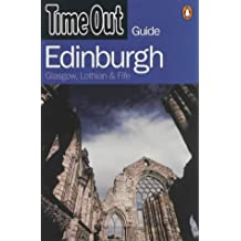 """""""Time Out"""" Guide to Edinburgh: Glasgow, Lothian and Fife (""""Time Out"""" Guides)"""