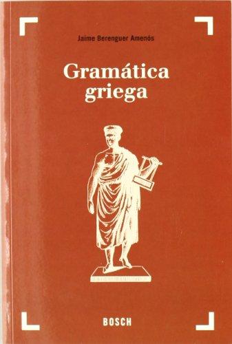 Gramática griega: Texto revisado por Avelmo André Gabián por Jaime Berenguer Amenós