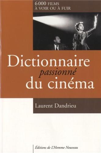 Dictionnaire passionné du cinéma par Laurent Dandrieu