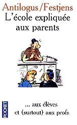 L'école expliquée aux parents ... aux élèves et (surtout) aux profs