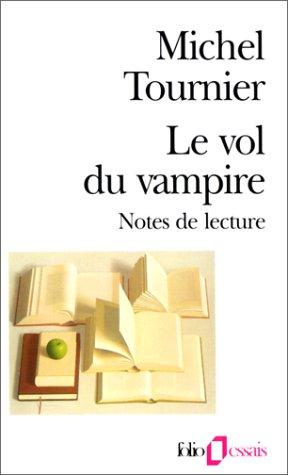 Le Vol du vampire. Notes littéraires par Michel Tournier