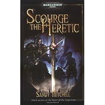 Scourge the Heretic (Warhammer 40,000 Novels, Band 1)