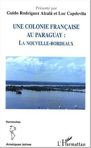 Une colonie française au Paraguay : la Nouvelle-Bordeaux