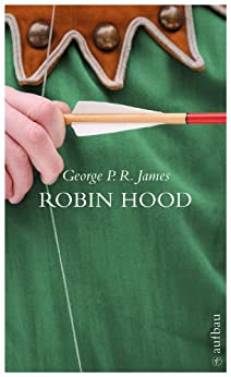 Robin Hood: Die Rächer vom Sherwood (Schöne Klassiker) (German Edition) by [James, George Payne Rainsford]