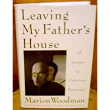 Leaving My Father's House by Marion Woodman (1992-04-28)