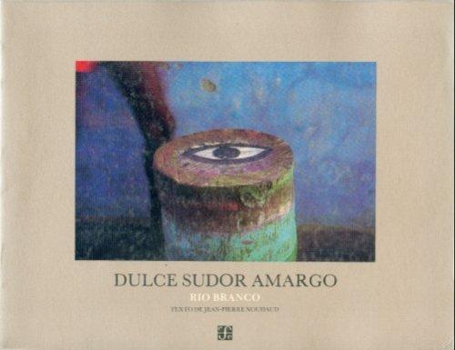Dulce Sudor Amargo (Siri Konflik Antarabangsa) por Miguel Rio Branco