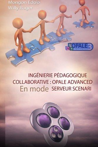 Ingénierie pédagogique collaborative: modèle opale de ScenariChain en mode serveur par Mr. Willy Roger Mongon Edo'o