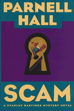 Scam (A Stanley Hastings mystery novel)