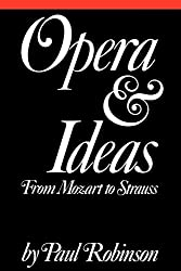 Opera and Ideas: Stereotypes of Sexuality, Race, and Madness: From Mozart to Strauss