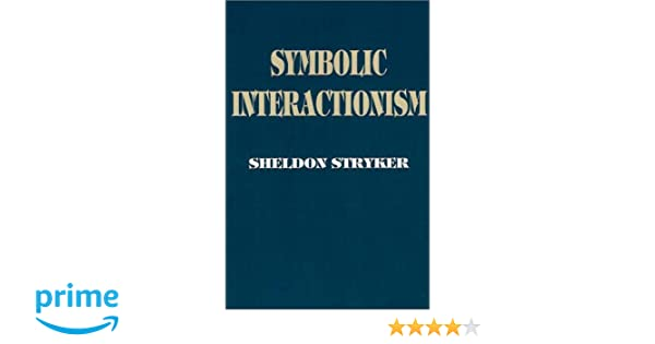 Symbolic Interactionism A Social Structural Version Amazon