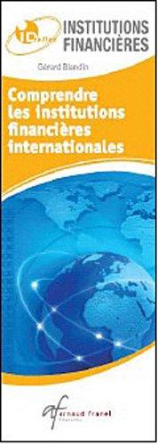Comprendre les institutions financières internationales/Connaître les indicateurs économiques et financiers par Gérard Blandin