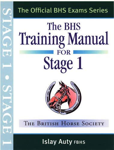 BHS Training Manual for Stage 1 (Official BHS Exam Series) por Islay Auty