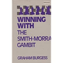 Winning With the Smith-Morra Gambit (Batsford Chess Library)