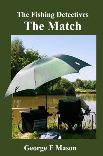 The Fishing Detectives: The Match by George F Mason