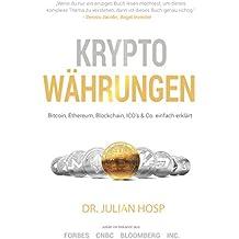 Kryptowährungen - von TenX Co-Founder Dr. Julian Hosp einfach erklärt: Bitcoin, Ethereum, Blockchain, Dezentralisierung, Mining, ICOs & Co.
