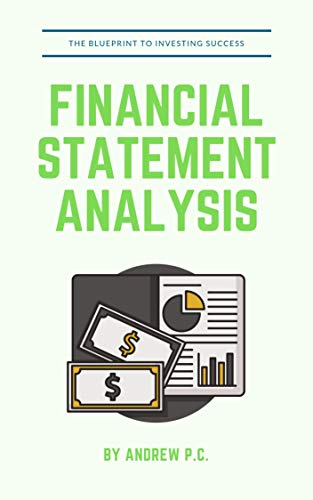 Financial Statement Analysis: The Blueprint For Investing Success (English Edition)