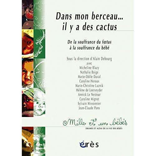 Dans mon berceau... il y a des cactus : De la souffrance du foetus à la souffrance du bébé