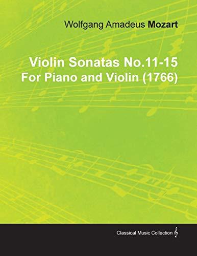 Violin Sonatas No.11-15 By Wolfgang Amadeus Mozart For Piano and Violin (1766)