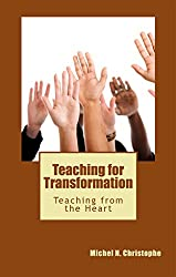 Teaching for Transformation: Teaching from the Heart (English Edition)