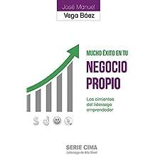 Mucho Éxito en tu Negocio Propio (2015): Los cimientos del liderazgo emprendedor (Spanish Edition)