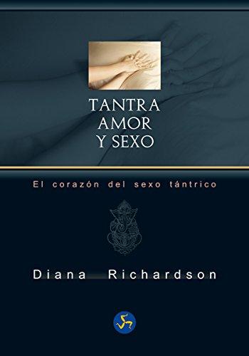 Tantra, amor y sexo (Neo-Sex) por Diana Richardson
