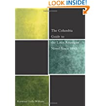 The Columbia Guide to the Latin American Novel Since 1945 (The Columbia Guides to Literature Since 1945)