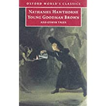 Young Goodman Brown and Other Tales (Oxford World's Classics) by Nathaniel Hawthorne (1998-10-15)