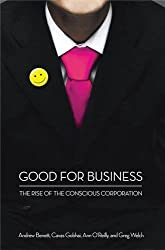 Good for Business: The Rise of the Conscious Corporation by Ann O'Reilly (2009-09-15)