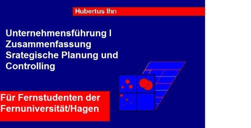 Fernuni: Zusammenfassung/Unternehmensfuehrung I (Unternehmensführung I für Fernstudenten der Uni Hagen 1)