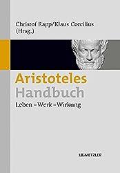 Aristoteles-Handbuch: Leben - Werk - Wirkung