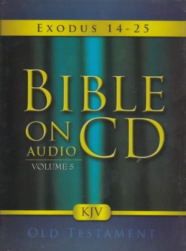 Bible On Audio CD Volume 5: Exodus 14-25 Old Testament by Unkn