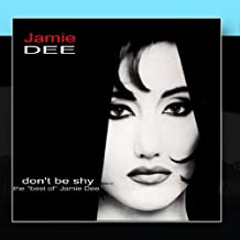 Don't Be Shy - The Best Of Jamie Dee by Jamie Dee