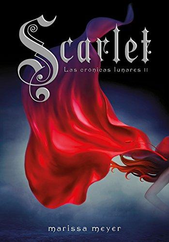 Scarlet (Las crónicas lunares 2) (Ellas de Montena) por Marissa Meyer