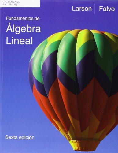 FUNDAMENTOS DE ALGEBRA LINEAL 6 por Ron E. Larson