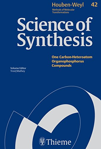 Science of Synthesis: Houben-Weyl Methods of Molecular Transformations  Vol. 42: Organophosphorus Compounds (incl. RO-P and RN-P) (English Edition)
