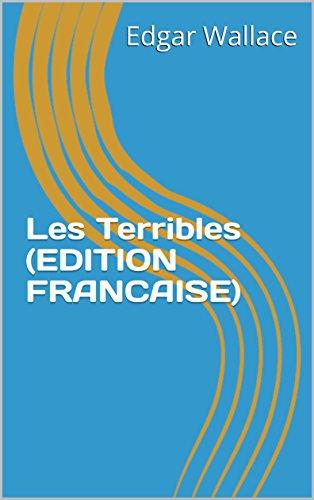 Les Terribles (EDITION FRANCAISE) par Edgar Wallace