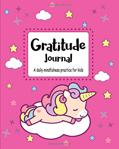 Gratitude Journal: A Daily Mindfulness Practice For Kids | Pink Unicorn Cloud (Thankful Children Series, Band 2) -
