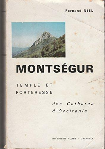 Fernand Niel. Montségur : Temple et forteresse des Cathares d'Occitanie par Fernand Niel