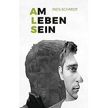 Am Leben Sein: Ein Leben mit Amyotropher Lateralsklerose (inkl. Audio-CD)