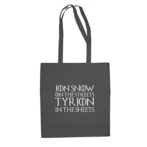 (GoT: Jon Snow on the Streets. Tyrion in the Sheets - Stofftasche / Beutel, Farbe: grau)