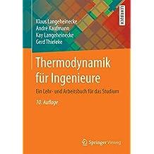 Thermodynamik für Ingenieure: Ein Lehr- und Arbeitsbuch für das Studium