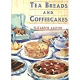 Tea Breads and Coffeecakes by Elizabeth Alston (1991-03-05)