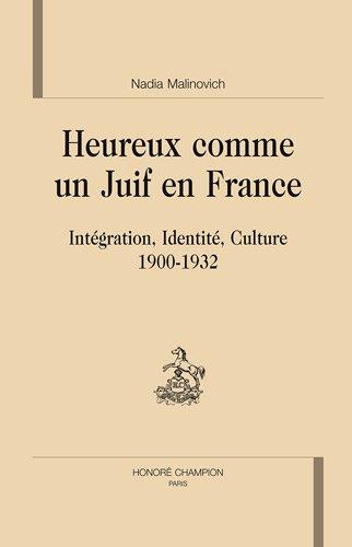 Heureux comme un Juif en France : Intégration, identité, culture (1900-1932)