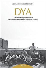 Lod. Dya. La Academia Y Residencia En Hi (Libros sobre el Opus Dei)
