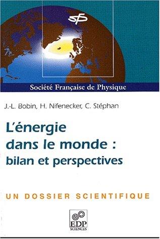 L'énergie dans le monde : bilan et perspectives par J.-L. Bobin