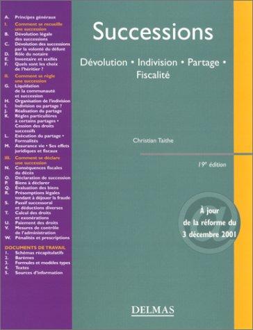 Successions : Dévolution - Indivision - Partage - Fiscalité par Christian Taithe