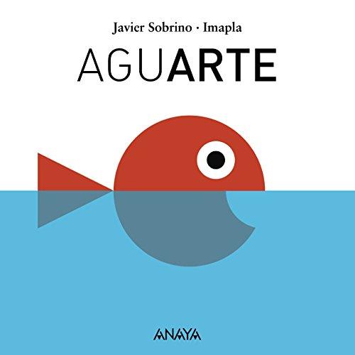 Aguarte (Primeros Lectores (1-5 Años) - Mi Primera Sopa De Libros) por Javier Sobrino