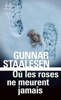 Où les roses ne meurent jamais par Gunnar Staalesen