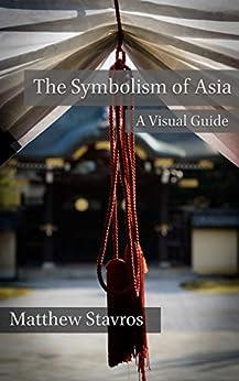 The Symbolism of Asia: A Visual Guide (Visual Culture of Asia Book 1) PDF Descargar